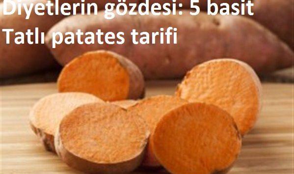 Diyetlerin gözdesi: 5 basit Tatlı patates tarifi